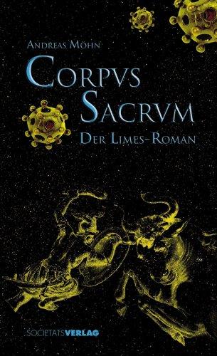 Corpus sacrum. Der Limes-Roman. Erste/1./ Auflage.