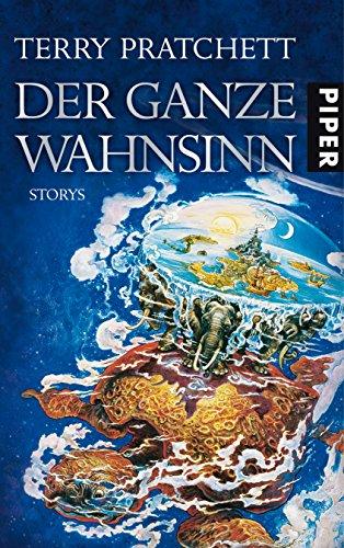Der ganze Wahnsinn. Storys. Aus dem Engl. von Andreas Brandhorst. - PRATCHETT, TERRY