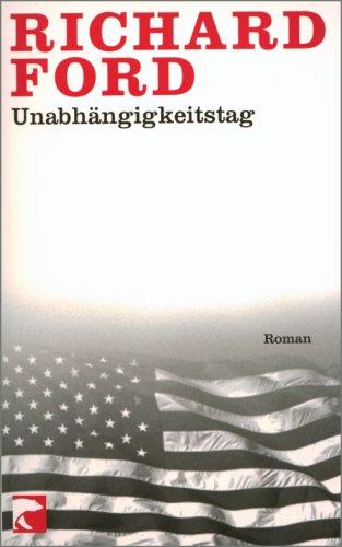 Unabhängigkeitstag. Roman. Aus dem Amerikan. von Fredeke Arnim.