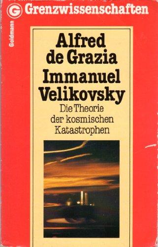 Immanuel Velikowsky. Die Theorie der kosmischen Katastrophen. DEA. Erste/ 1./ Auflage.