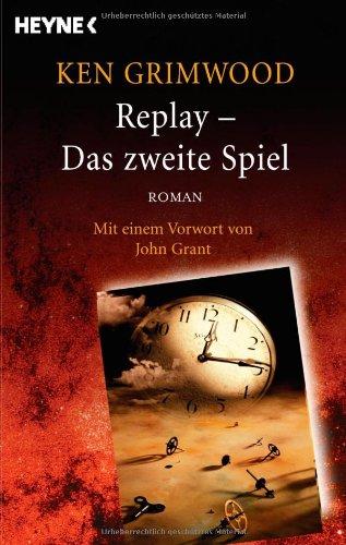 Replay - Das zweite Spiel. Roman. Mit einem Vorwort von John Grant. Überarbeitete Neuausgabe. Dritte/ 3./ Auflage.