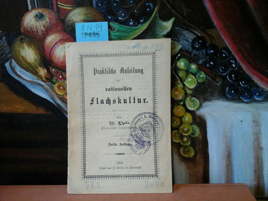 Praktische Anleitung zur rationellen Flachskultur. 3. Auflage.