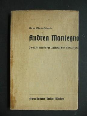 """Zwei Novellen der italienischen Renaissance. Hrsg. von Anna Blum-Erhard. (""""Aufzeichnungen des Andrea Mantegna"""" und """"Der Spiegel des venezianischen Gesandten"""")"""