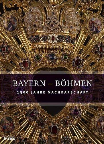 Bayern - Böhmen. 1500 Jahre Nachbarschaft. Bavorsko - Cechy. 1500 let sousedstvi. Erste/1./ Auflage.