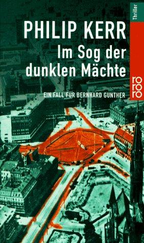 Im Sog der dunklen Mächte. Ein Fall für Bernhard Gunther. Deutsch von Hans J. Schütz. DEA. 29.-32. Tausend.