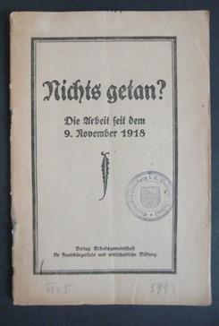 NICHTS GETAN? Die Arbeit seit dem 9. November 1918.