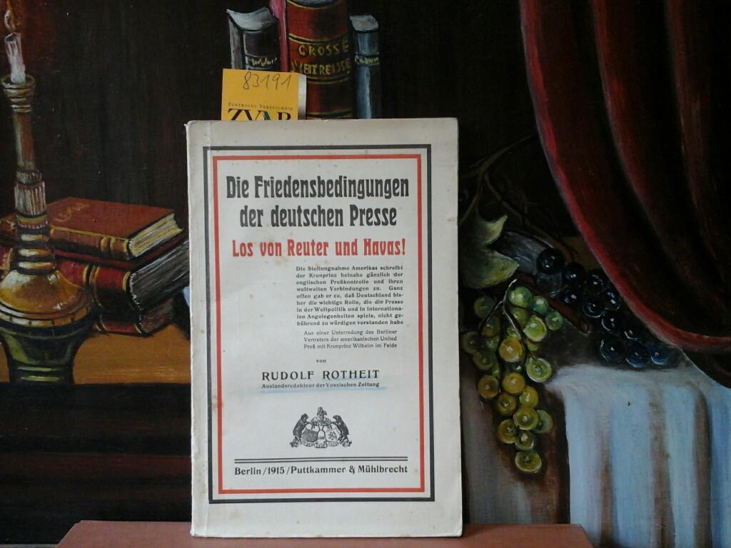 Die Friedensbedingungen der deutschen Presse. Los von Reuter und Havas!