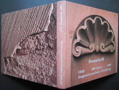 Festschrift. 1543 - 1993. 450 Jahre Augustinerschule Friedberg. 1543 - 1993. Mit zahlreichen Bildern.