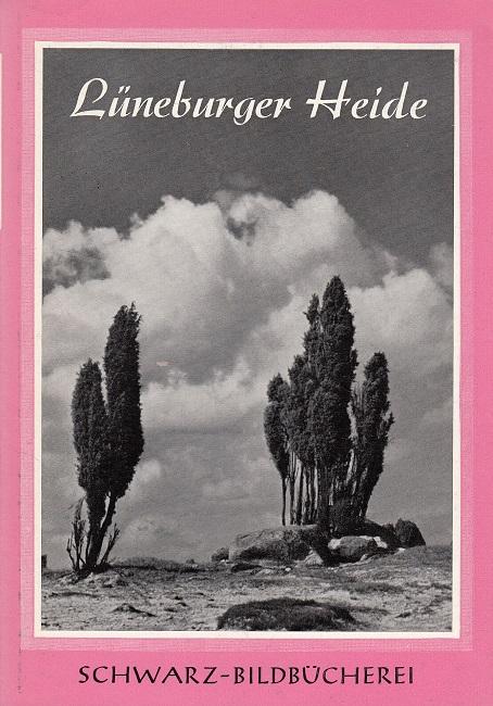 Lüneburger Heide - Schwarz-Bildbücherei