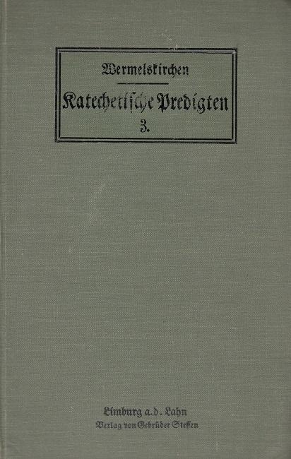 Katechetische Predigten. Band 3: Von den Gnadenmitteln