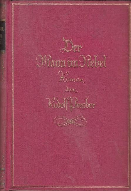 Presber, Rudolf: Der Mann im Nebel 1. Auflage