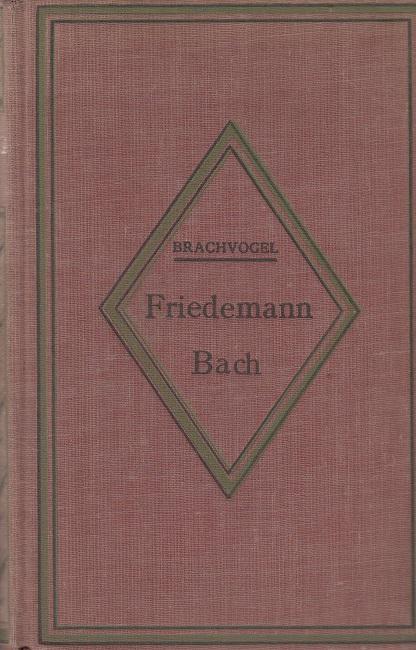 Friedemann Bach - Ein Roman aus der Zeit Friedrich des Großen