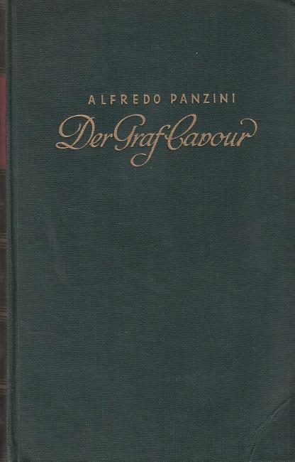 Panzini, Alfredo: Der Graf Cavour - Retter und Einiger Italiens 1. Auflage