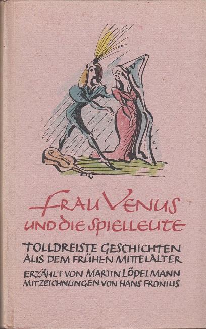 Frau Venus und die Spielleute - tolldreiste Geschichten aus dem frühen Mittelalter