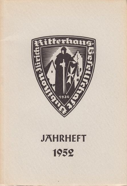 Ritterhausgesellschaft Bublikon: 16. Jahrheft der Ritterhausgesellschaft Bublikon - Zürich (u.a. Marcel Beck, Die geschichtliche Bedeutung der Kreuzzüge)