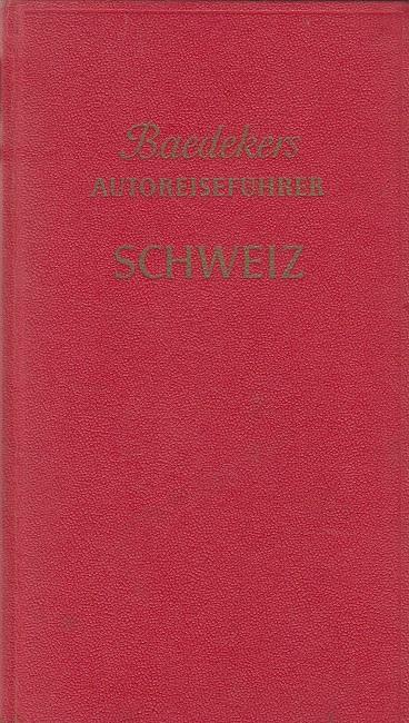 Baedekers Autoreiseführer Schweiz 1965/66 6. Auflage