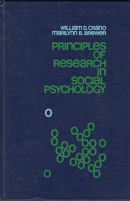 Crano, William D. and Marilynn B. Brewer: Principles of Research in Social Psychology