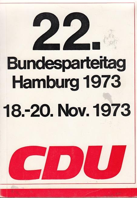 22. Bundesparteitag der CDU Hamburg 18. - 20. November 1973 - Niederschrift