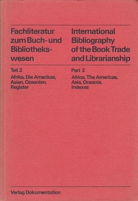 Lengenfelder, Helga und Gitta Hausen: International Bibliography of the Book Trade and Librarianship Part 2 - Fachliteratur zum Buch- und Bibliothekswesen Teil 2