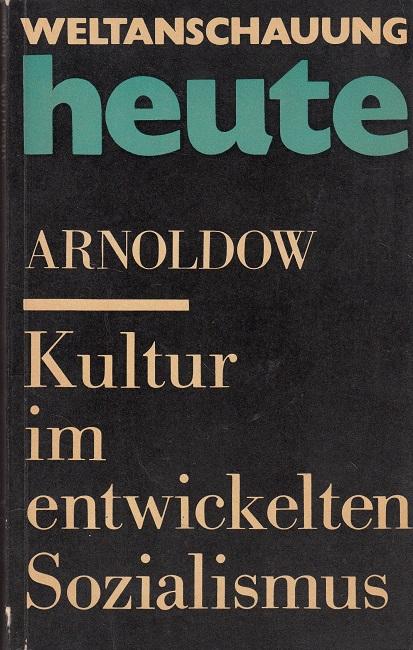 Arnoldow, A. I.: Kultur im entwickelten Sozialismus 1. Auflage