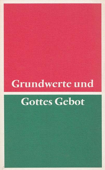 Grundwerte und Gottes Gebot - Gemeinsame Erklärung des Rates der Evangelischen Kirche in Deutschland und der Deutschen Bischofskonferenz