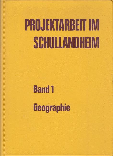 Projektarbeit im Schullandheim - Band 1 Geographie 2. Auflage