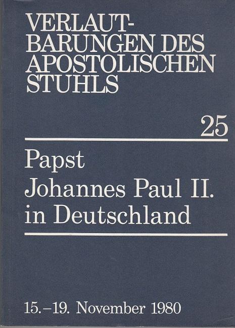 Papst Johannes Paul II. in Deutschland - 15. - 19. November 1980 - Verlautbarungen des apostolischen Stuhls 25