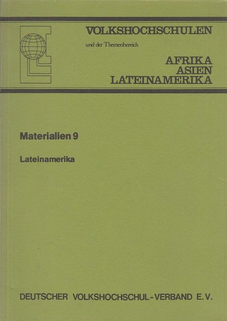 Volkshochschulen - Materialien 9 - Lateinamerika / Themenbereich Afrika, Asien, Lateinamerika 2. Auflage