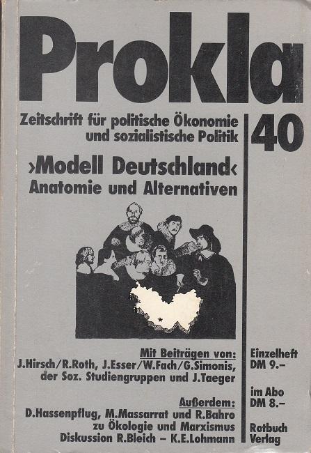 Modell Deutschland - Anatomie und Alternativen  - Prokla 40 - Zeitschrift für politische Ökonomie und sozialistische Politik