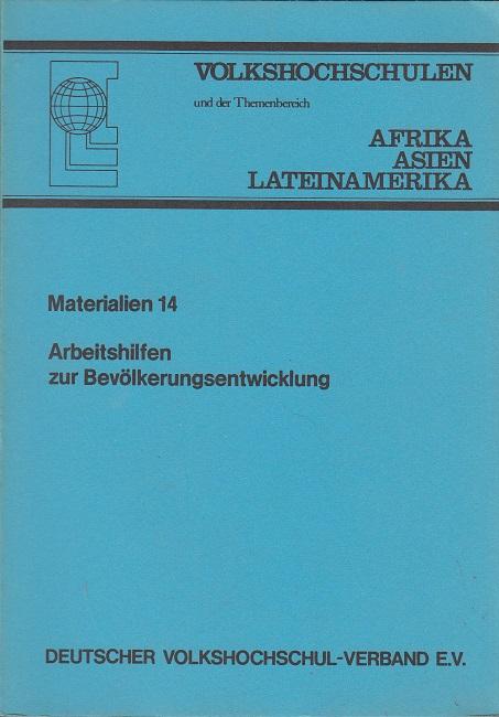 Volkshochschulen - Materialien 14 - Arbeitshilfen zur Bevölkerungsentwicklung / Themenbereich Afrika, Asien, Lateinamerika