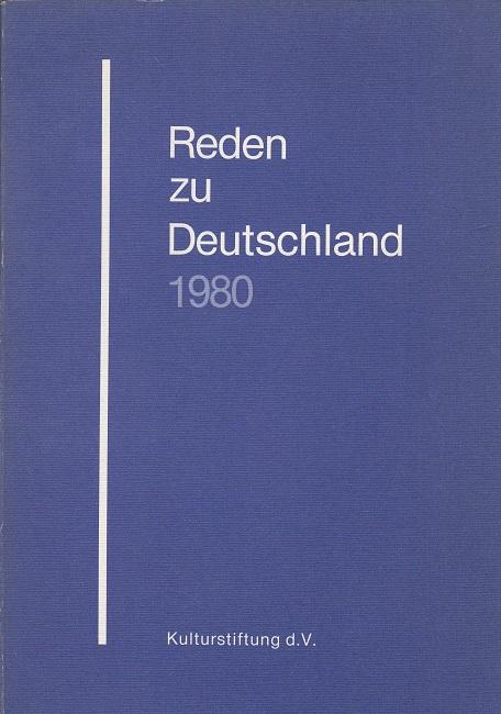 Reden zu Deutschland 1980 - Eine Dokumentation ausgewählter Reden, Vorträge und Erklärungen des Jahres 1980 zur deutschen Frage