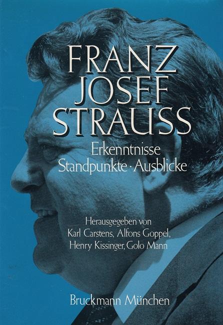 Franz Josef Strauß - Erkenntnisse, Standpunkte, Ausblicke