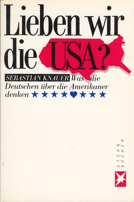 Lieben wir die USA ? - Was die Deutschen über die Amerikaner denken