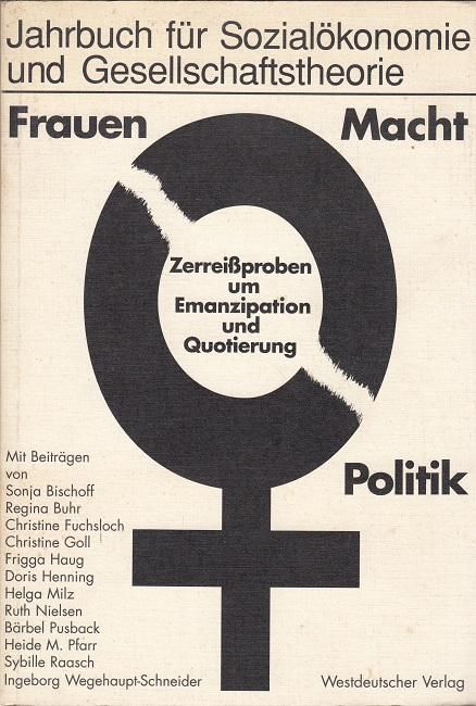 Frauen - Macht - Politik  Zerreißproben um Emanzipation und Quotierung / Jahrbuch für Sozialökonomie und Gesellschaftstheorie