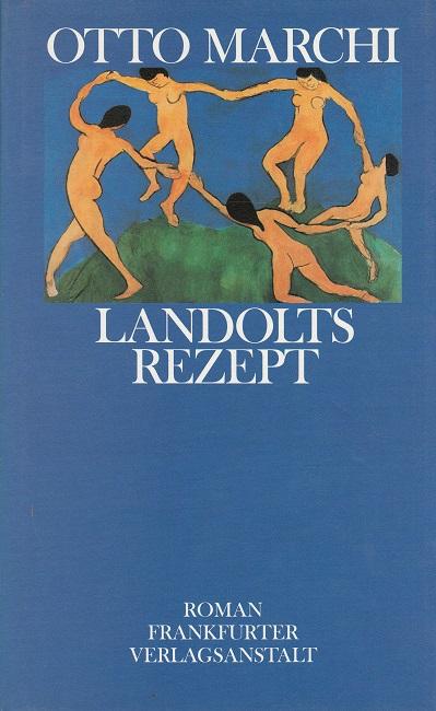 Landolts Rezept. Roman 1. Auflage