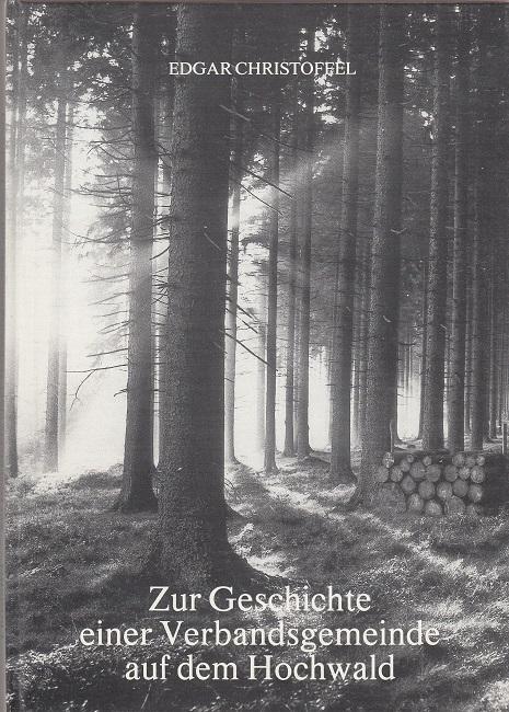 Zur Geschichte einer Verbandsgemeinde auf dem Hochwald - 20 Jahre Verbandsgemeinde Kell 1970-1990