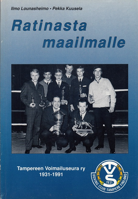 Ratinasta maailmalle - Tampereen Voimailuseura ry 1931 - 1991 (Boxing Club Tampere)
