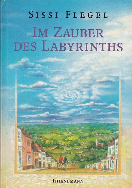 Flegel, Sissi: Im Zauber des Labyrinths