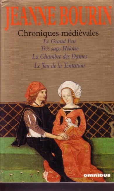Chroniques médiévales - Le Grand Feu / Très sage Héloise / La Chambre des Dames / Le Jeu de la Tentation