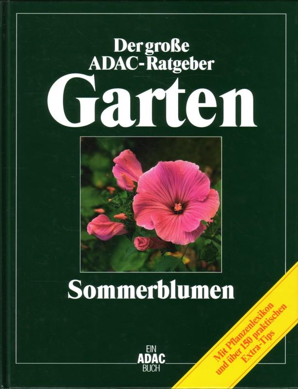 Der große ADAC-Ratgeber Garten - Sommerblumen