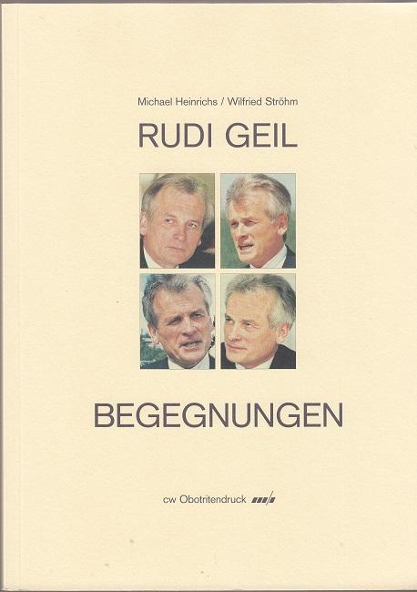 Rudi Geil - Begegnungen (zum 60. Geburtstag von Rudi Geil)