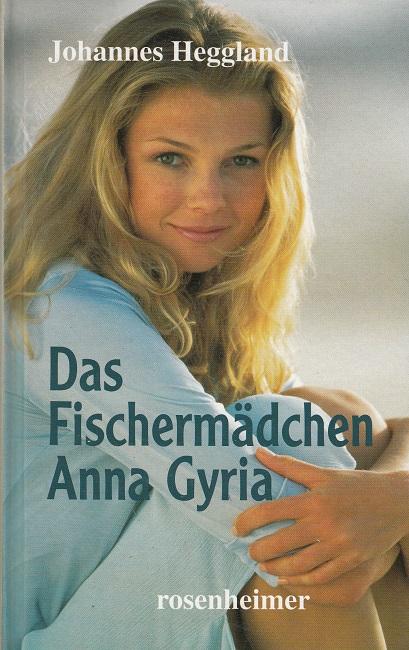 Das Fischermädchen Anna Gyria 2. Auflage
