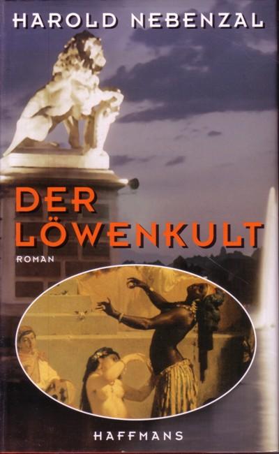 Der Löwenkult : Roman. Aus d. Amerikan. v. Klaus Schomburg
