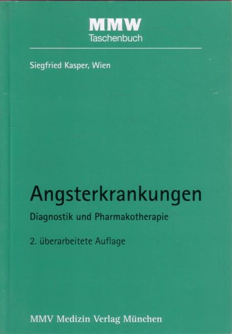 Angsterkrankungen - Diagnostik und Pharmakotherapie 2. Auflage