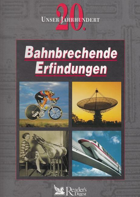 Bahnbrechende Erfindungen - Unser 20.Jahrhundert