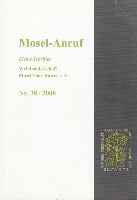 Mosel-Anruf Nr. 38 / 2008 - Schriften der Weinbruderschaft Mosel-Saar-Ruwer e.V.