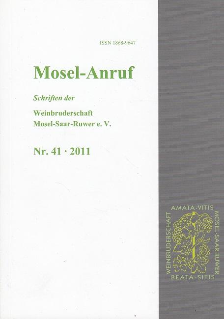 Mosel-Anruf Nr. 41 / 2011 - Schriften der Weinbruderschaft Mosel-Saar-Ruwer e.V.