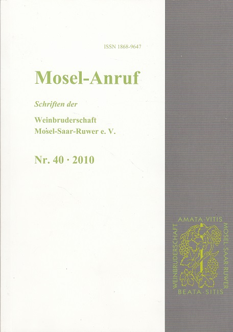 Mosel-Anruf Nr. 40 / 2010 - Schriften der Weinbruderschaft Mosel-Saar-Ruwer e.V.