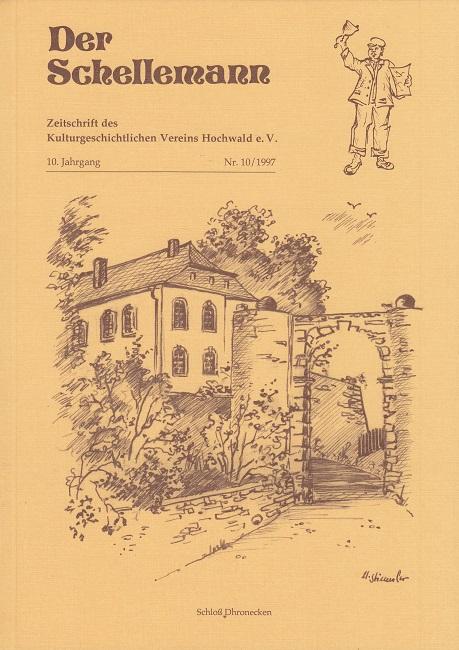 Der Schellemann 10/1997 - Zeitschrift des Kulturgeschichtlichen Vereins Hochwald e.V. - 10. Jahrgang Nr. 10/1997 - u.a. Erschens, Stefan Andres