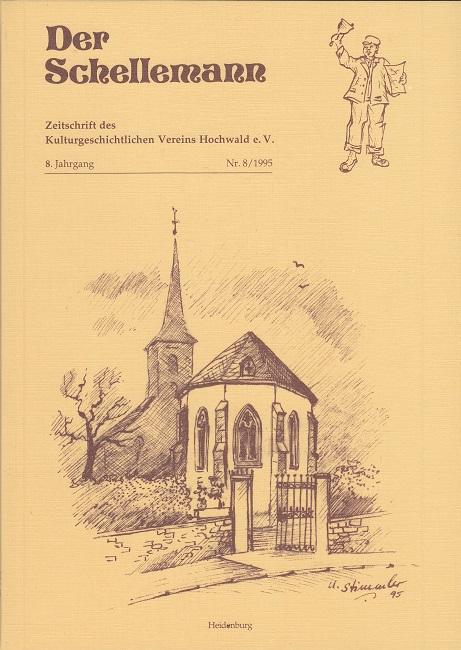 Der Schellemann 8/1995 - Zeitschrift des Kulturgeschichtlichen Vereins Hochwald e.V. - 8. Jahrgang Nr. 8/1995 - u.a. Leduc, Von einem frühen Wehrdienstverweigerer